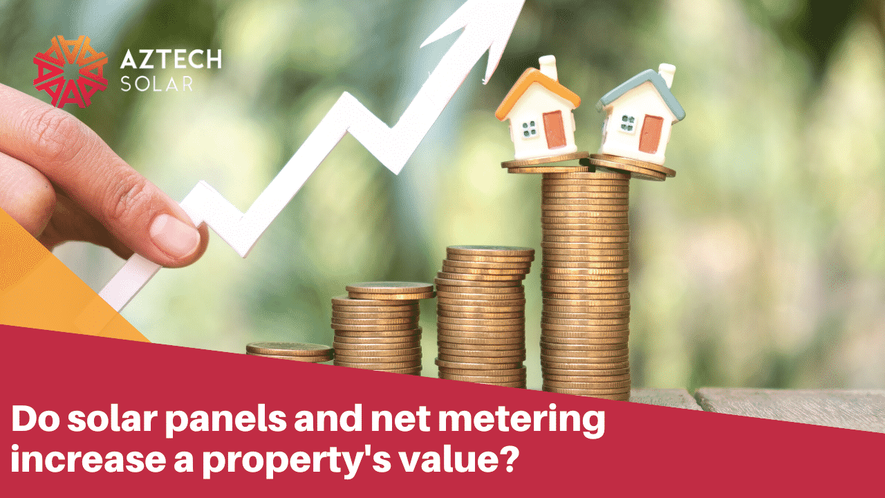 Do solar panels and net metering increase a property's value?