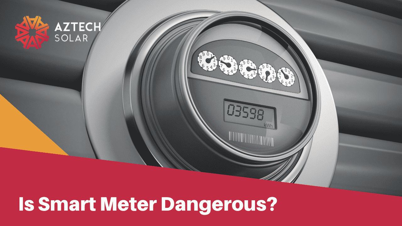 Is Smart Meter Dangerous?