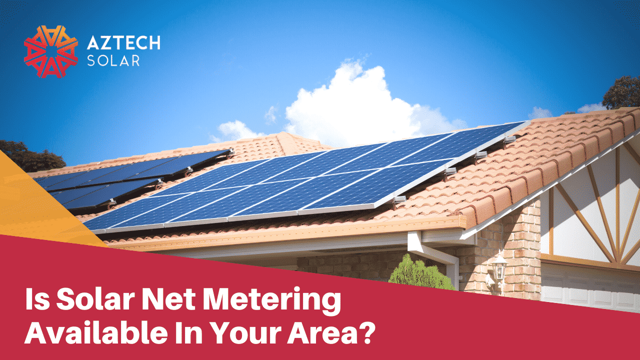 Is Solar Net Metering Available In Your Area?