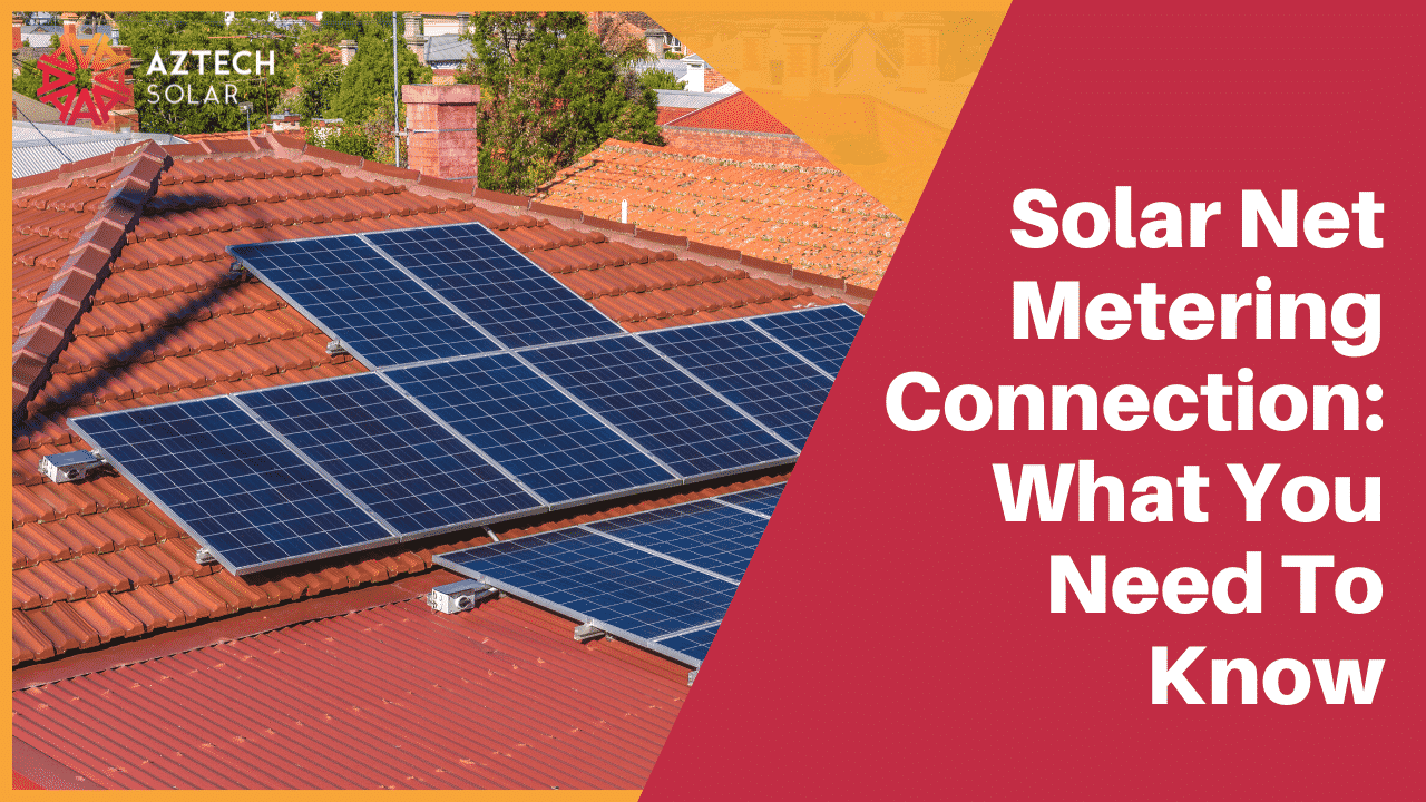 Solar Net Metering Connection: What You Need To Know - Solar Net Metering