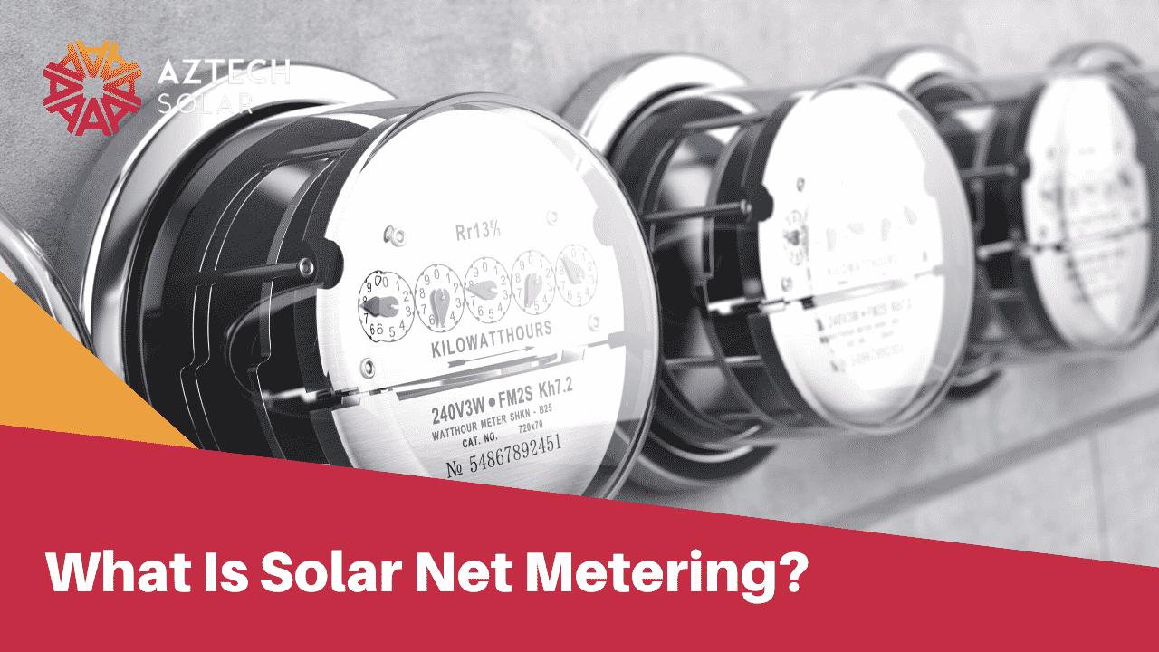 What Is Solar Net Metering?