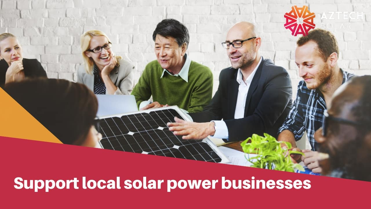 Support local solar power businesses