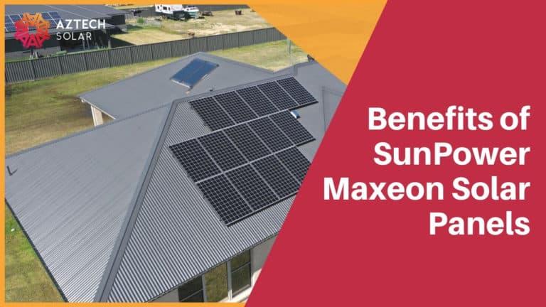 Benefits of SunPower Maxeon Solar Panels