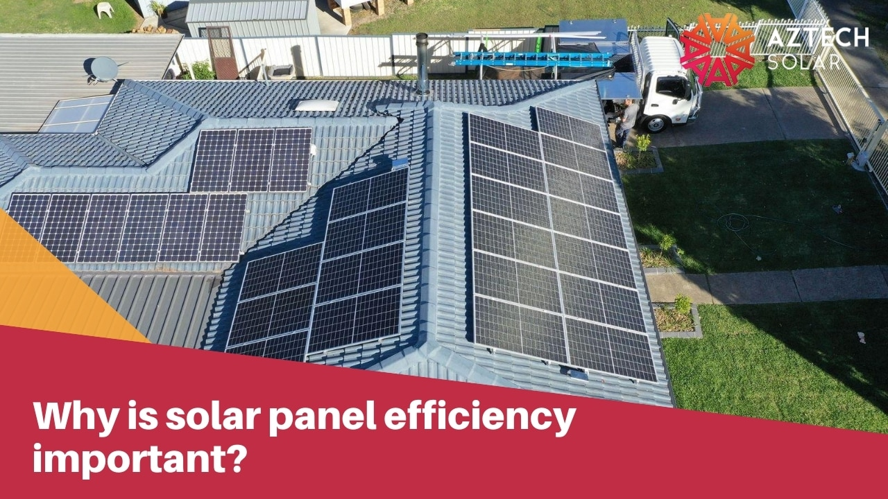 Why is solar panel efficiency important