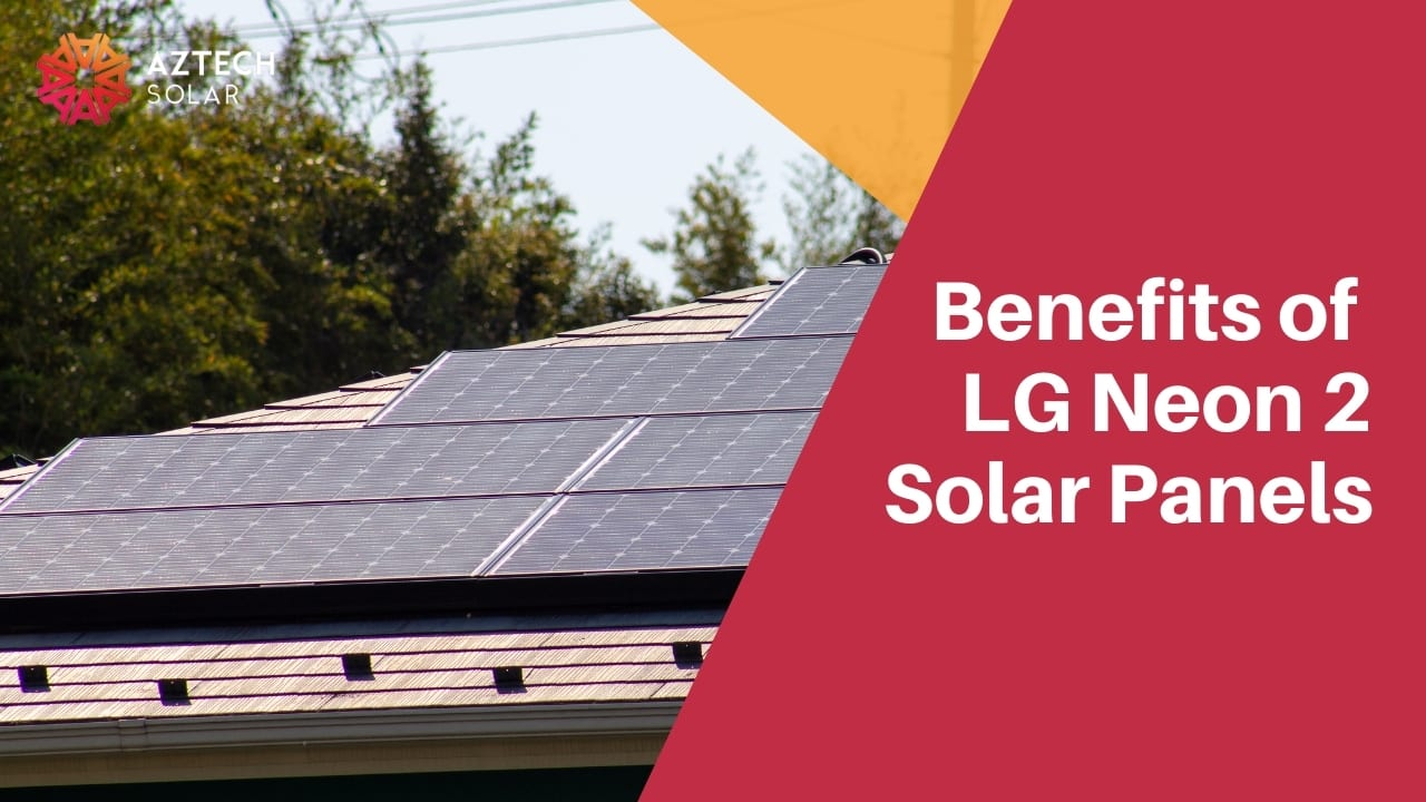 Benefits of LG Neon 2 Solar Panels