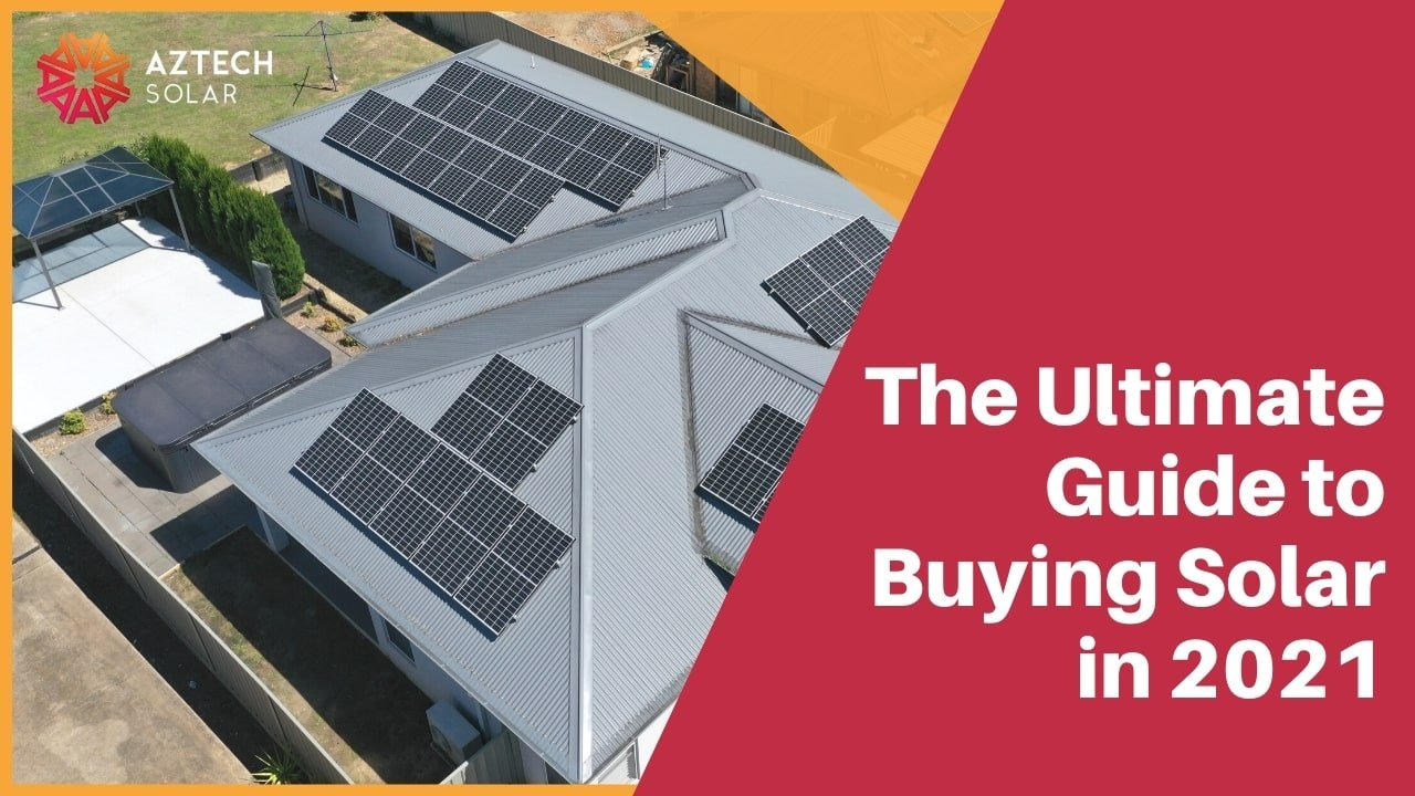 The Ultimate Guide to Buying Solar in 2021