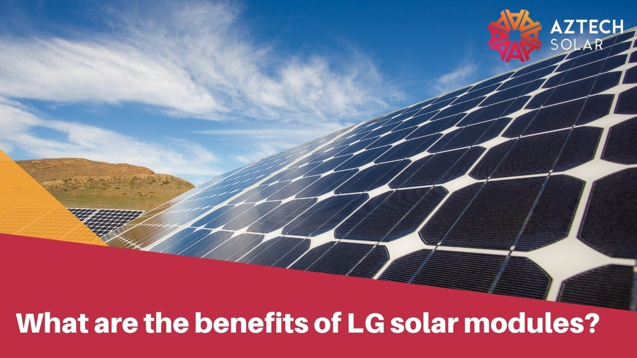 What are the benefits of LG solar modules