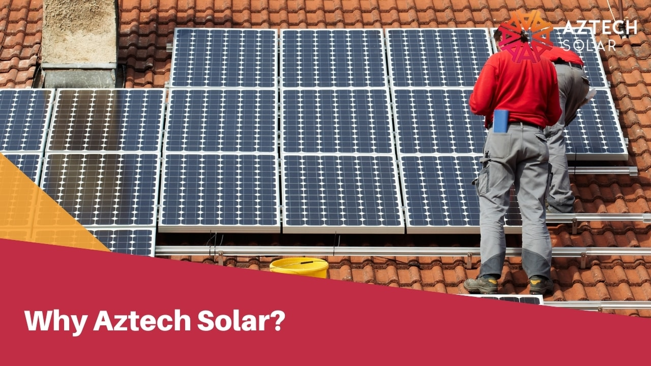 Why Aztech Solar?