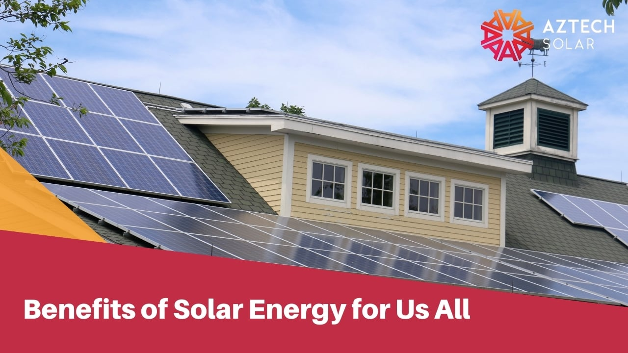 Benefits of Solar Energy for Us All
