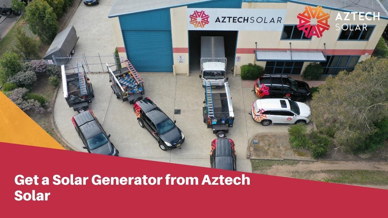 Get a Solar Generator from Aztech Solar