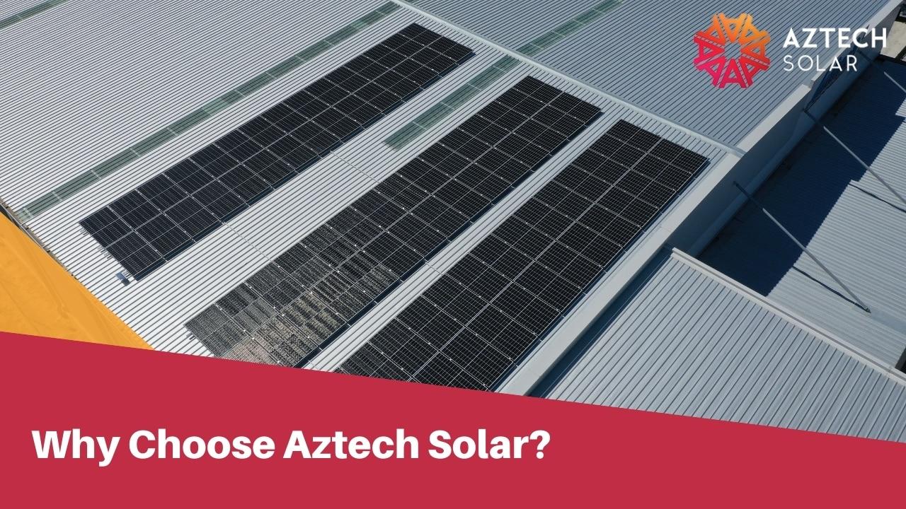 Why Choose Aztech Solar?