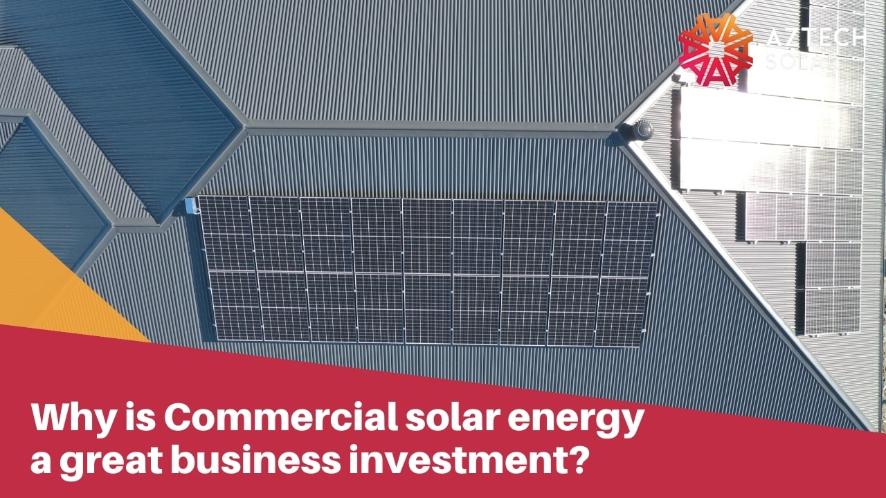 Why is Commercial solar energy a great business investment?