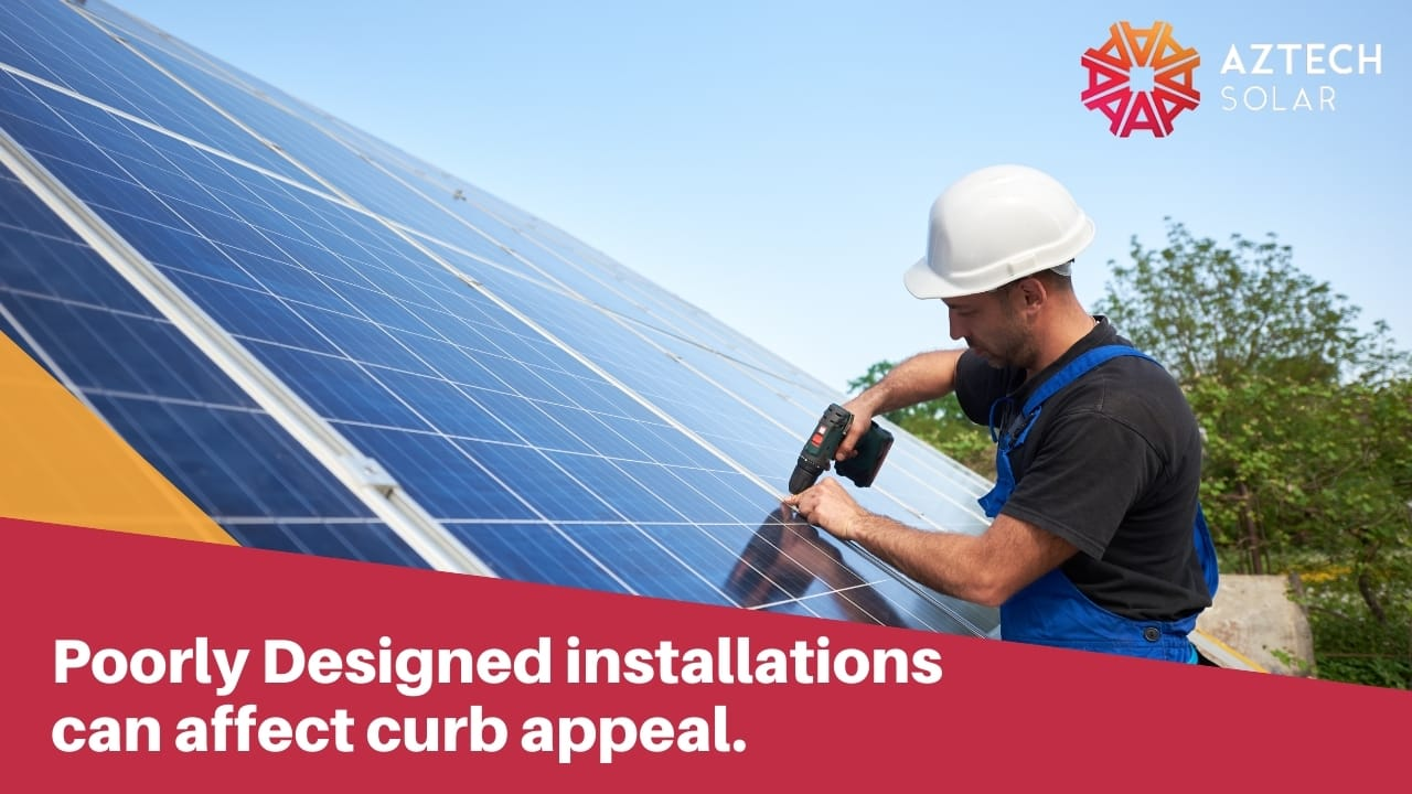 Poorly Designed installations can affect curb appeal.