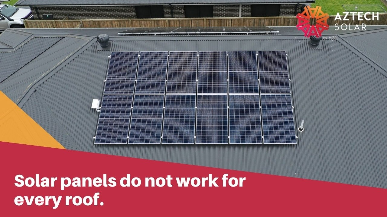 Solar panels do not work for every roof.