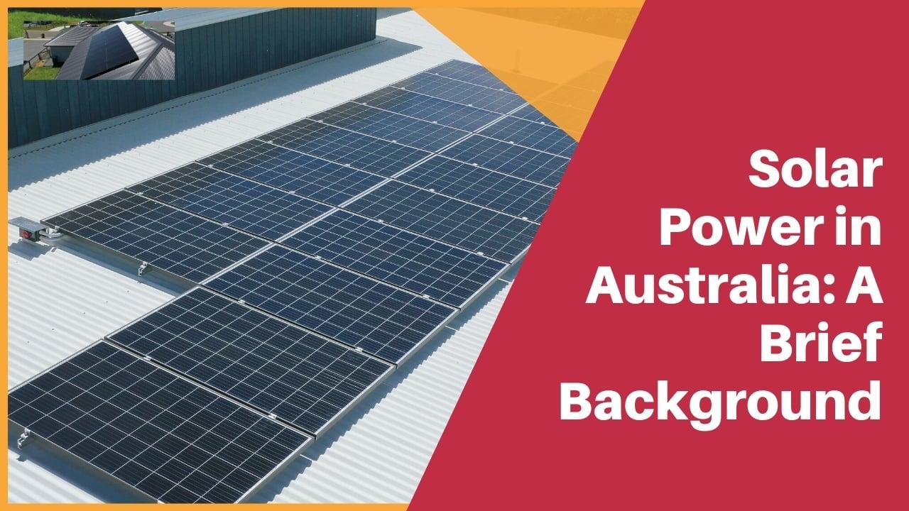 Solar Power in Australia-A Brief Background