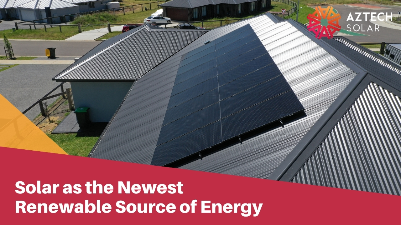 Solar as the Newest Renewable Source of Energy