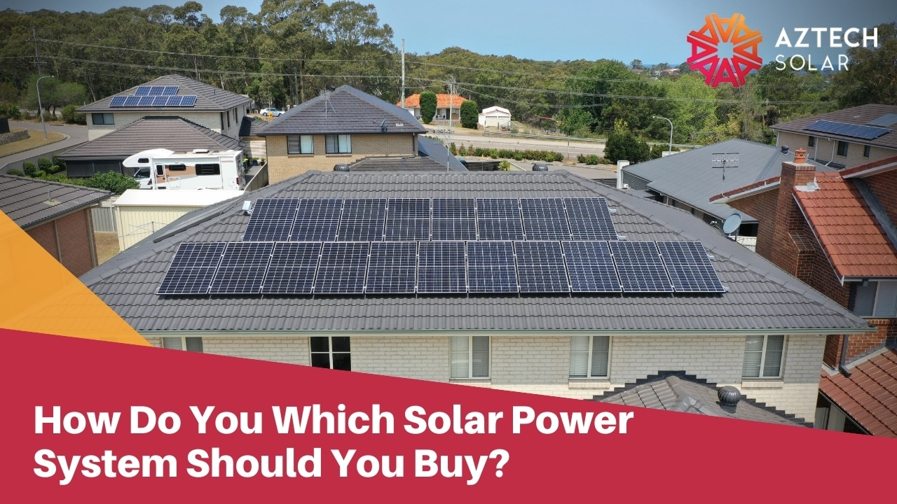 How Do You Which Solar Power System Should You Buy