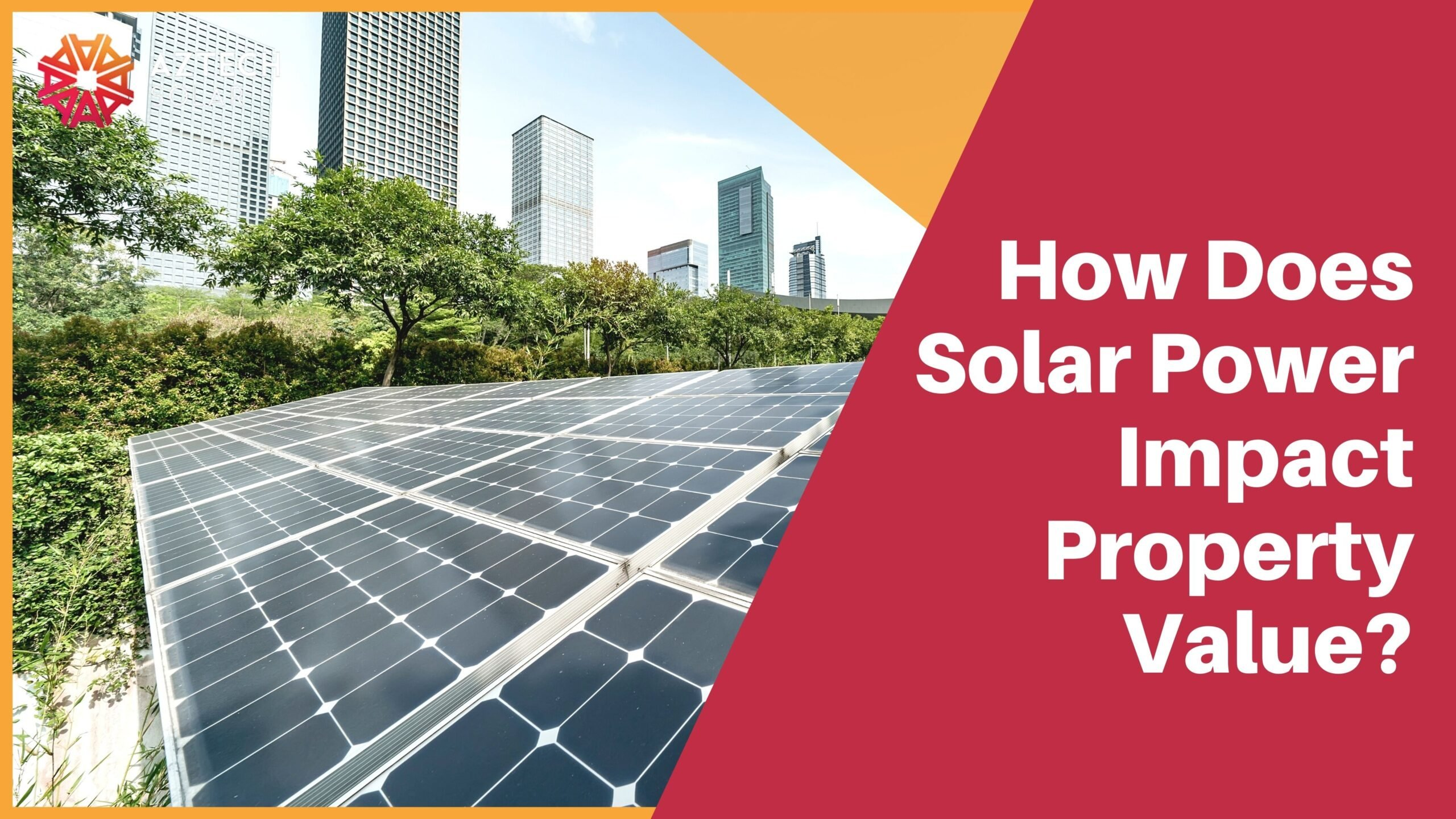 How Does Solar Power Impact Property Value