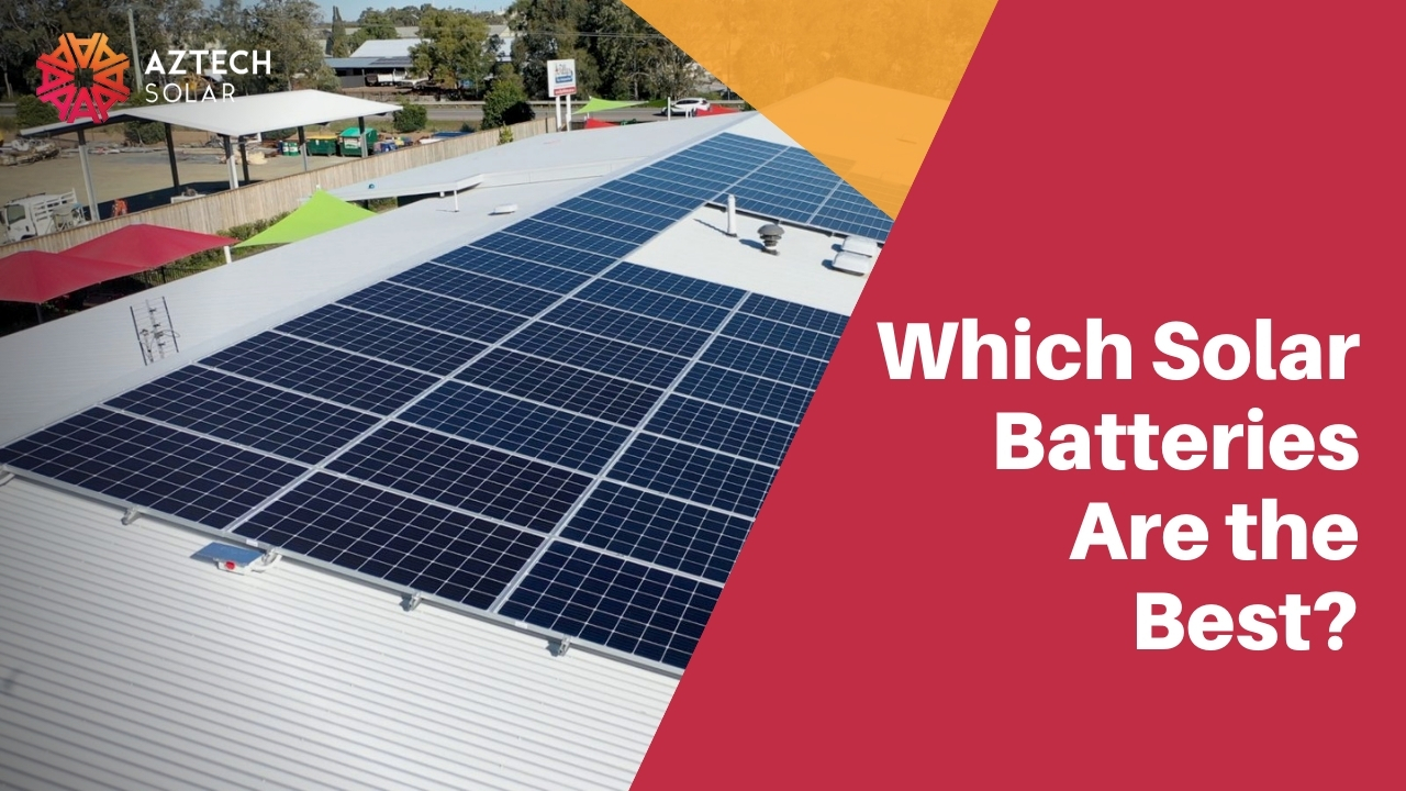 Which Solar Batteries Are the Best