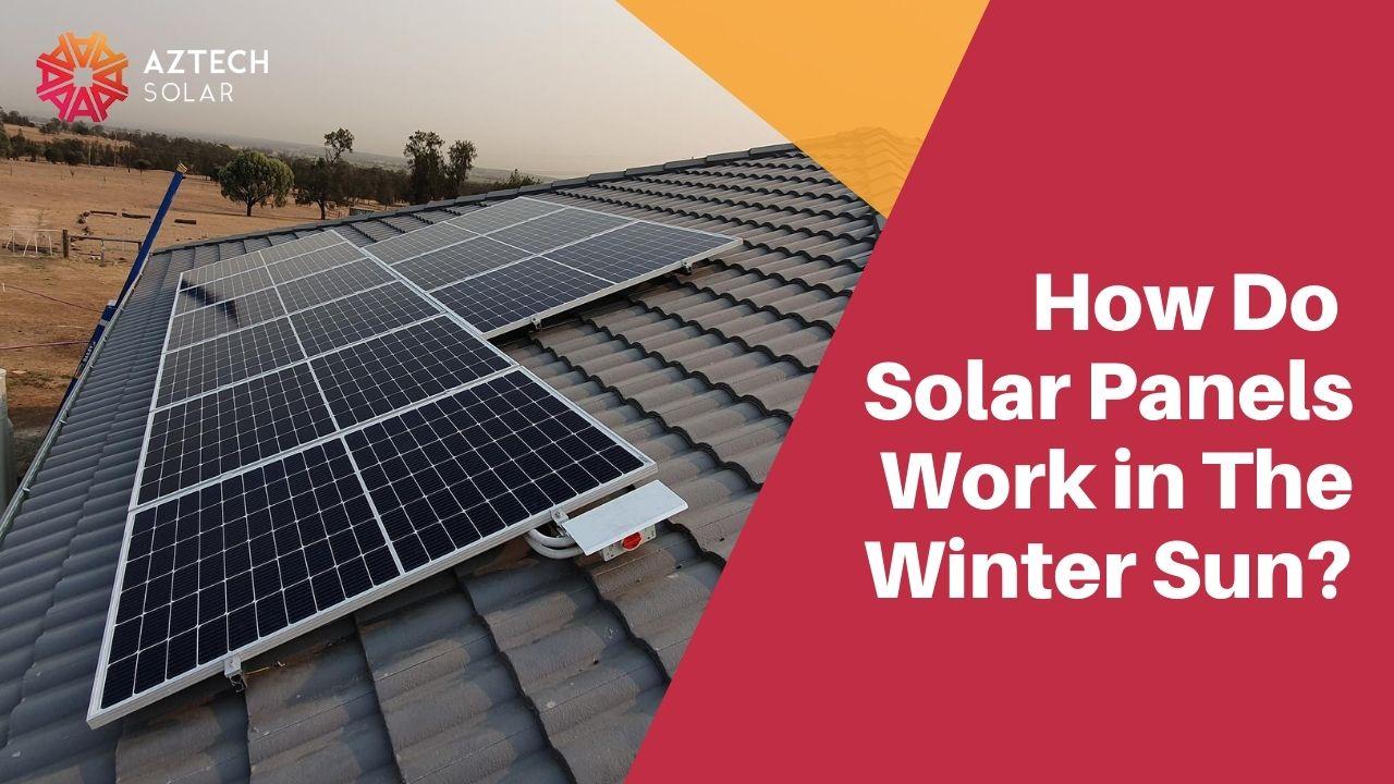 How Do Solar Panels Work in The Winter Sun?