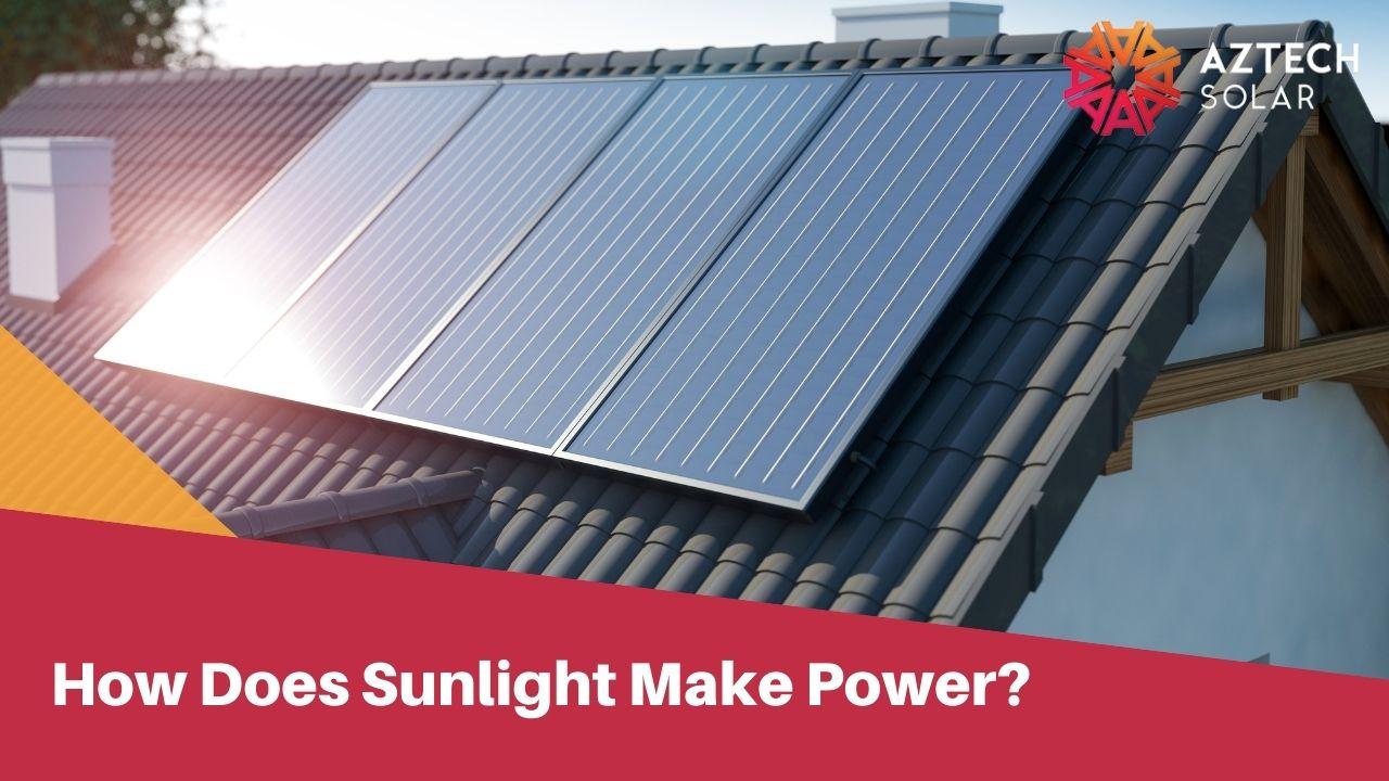 How Does Sunlight Make Power?