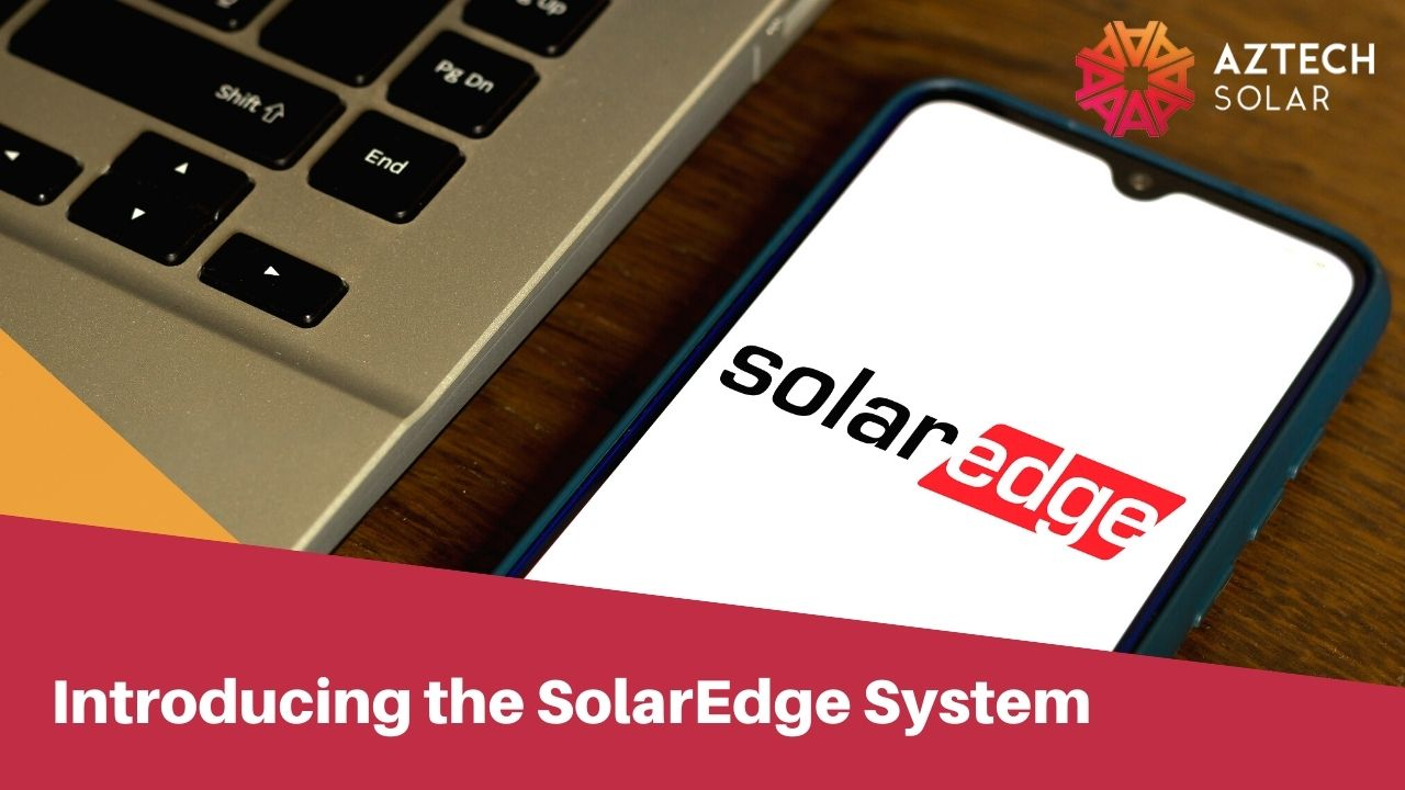 Introducing the SolarEdge System