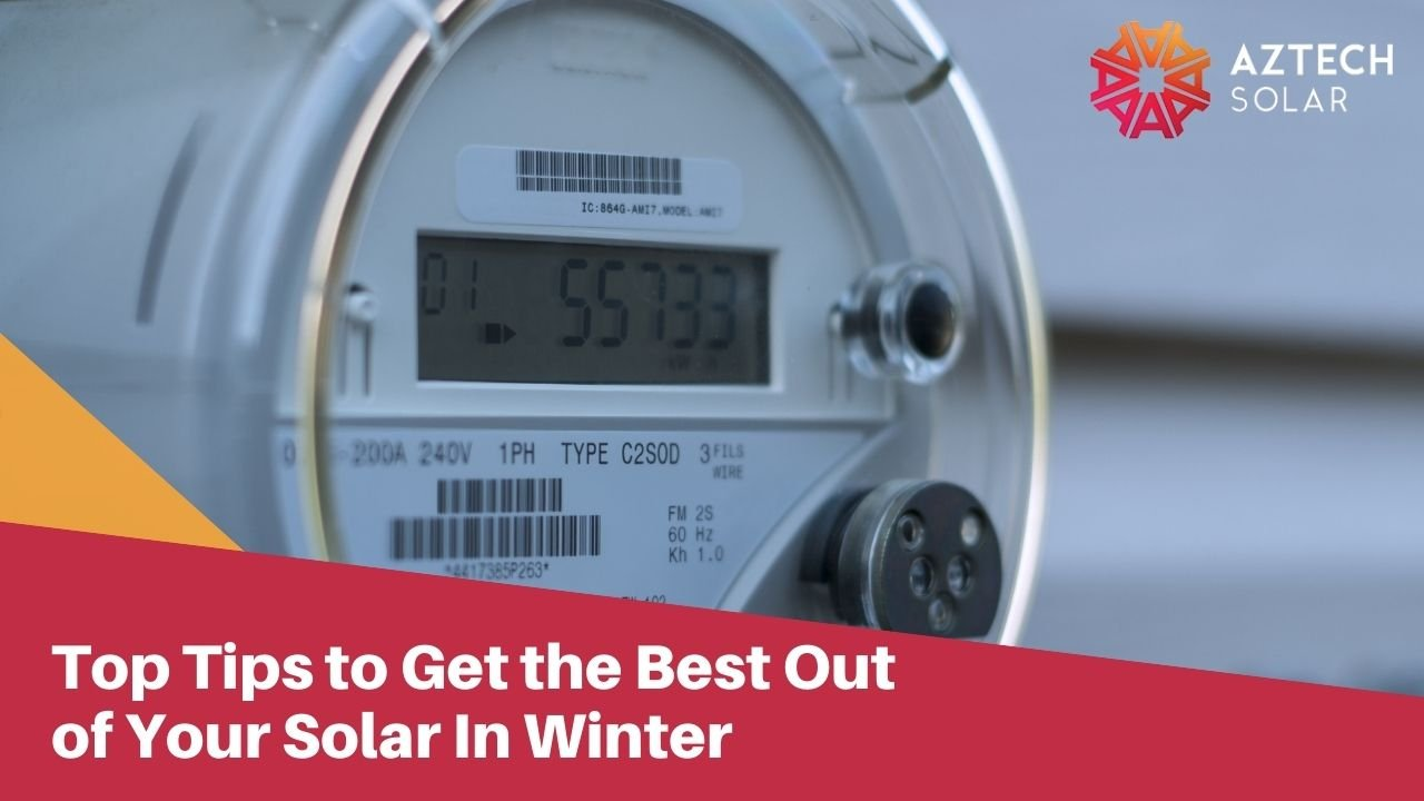 Top Tips to Get the Best Out of Your Solar In Winter