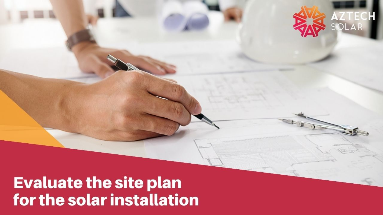 Evaluate the site plan for the solar installation