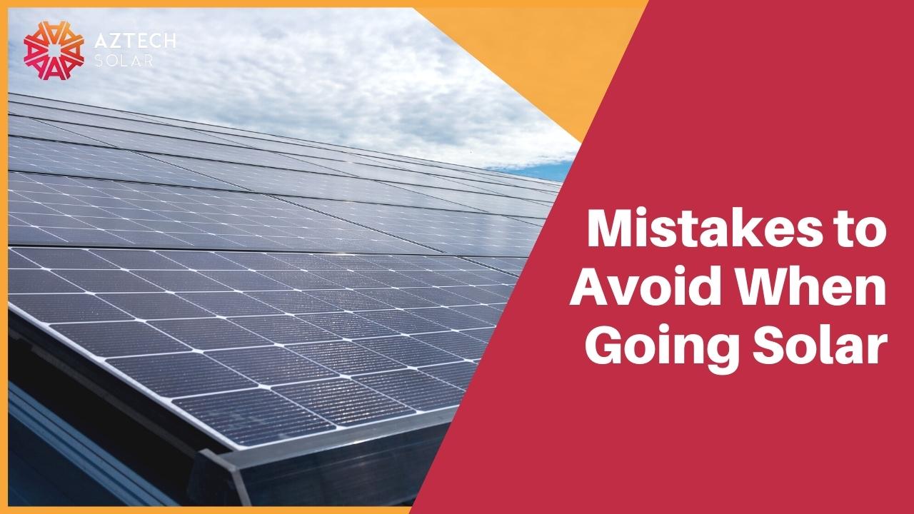 Mistakes to Avoid When Going Solar